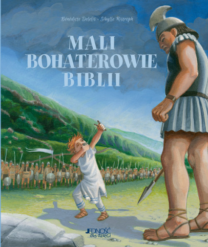Mali bohaterowie Biblii - Benedicte Delelis, Sibylle Ristroph | okładka