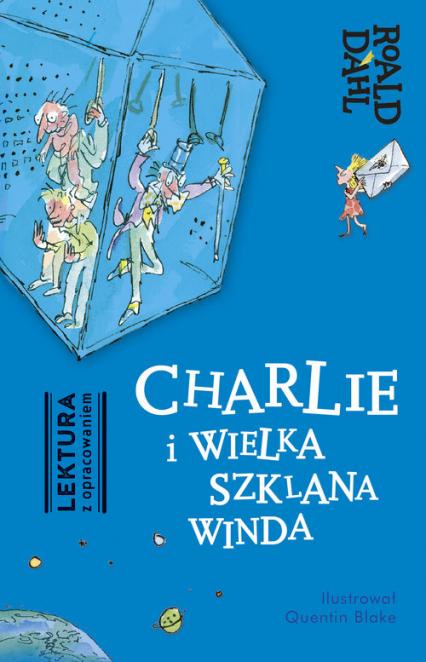 Charlie i Wielka Szklana Winda Lektura z opracowaniem - Roald Dahl | okładka