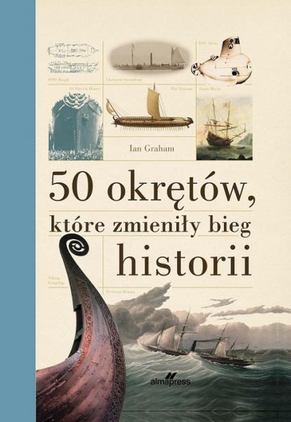 50 okrętów, które zmieniły bieg historii - Ian Graham | okładka