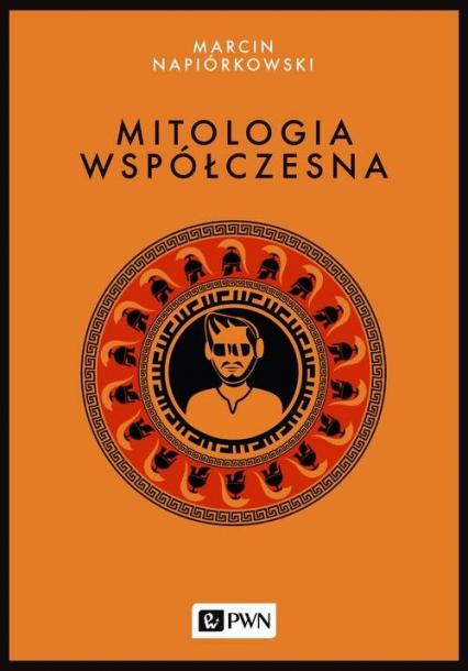 Mitologia współczesna - Marcin Napiórkowski | okładka