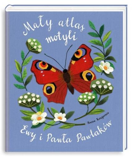 Mały atlas motyli Ewy i Pawła Pawlaków - Kozyra-Pawlak Ewa, Pawlak Paweł | okładka