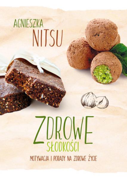 Zdrowe słodkości - Agnieszka Nitsu | okładka
