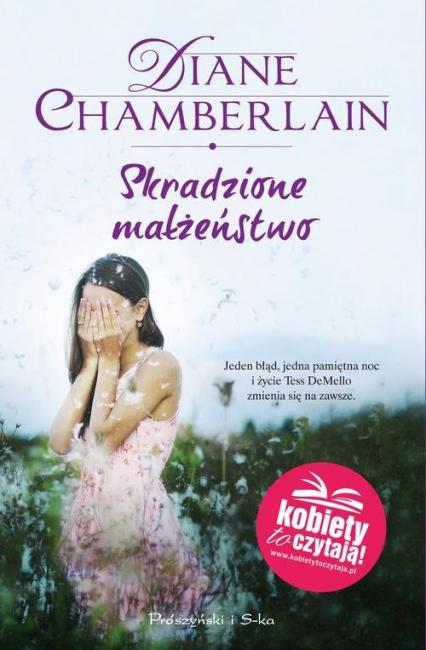 Skradzione małżeństwo - Diane Chamberlain | okładka