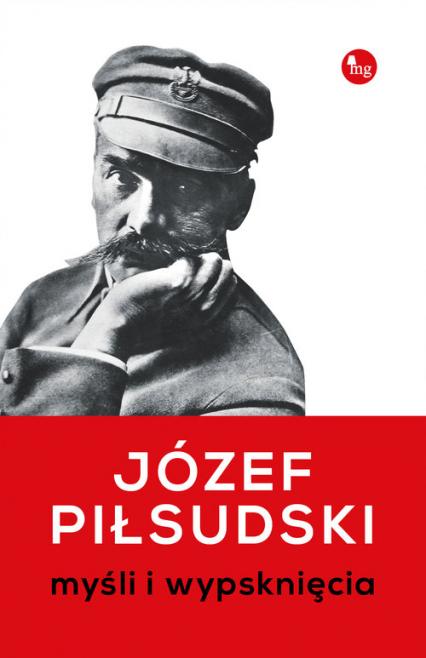 Myśli i wypsknięcia Myśli i wypsknięcia - Józef Piłsudski   okładka