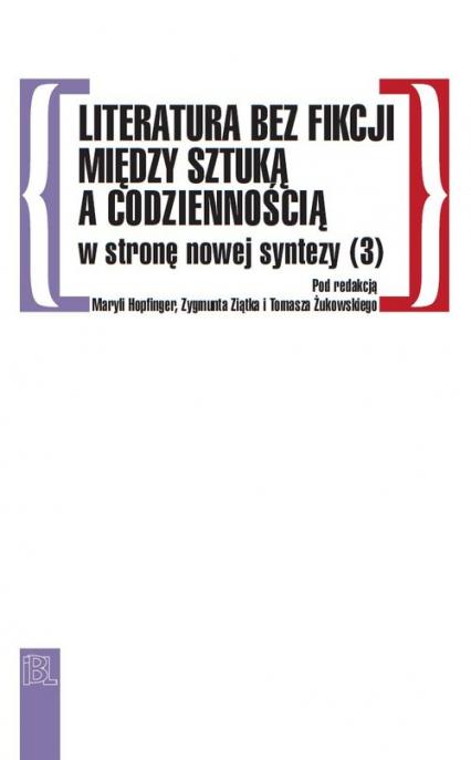 Literatura bez fikcji Między sztuką a codziennością W stronę nowej syntezy (3) - Katarzyna Buszkowska | okładka