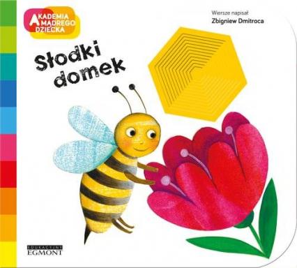 Słodki domek Akademia mądrego dziecka - Zbigniew Dmitroca | okładka