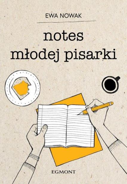 Notes młodej pisarki - Ewa Nowak | okładka
