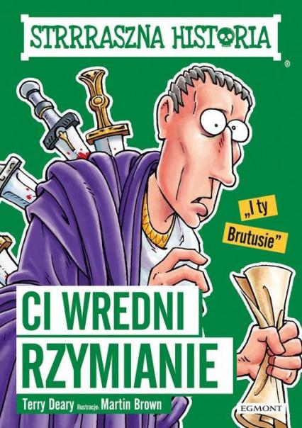 Strrraszna historia Ci wredni Rzymianie - Terry Deary | okładka