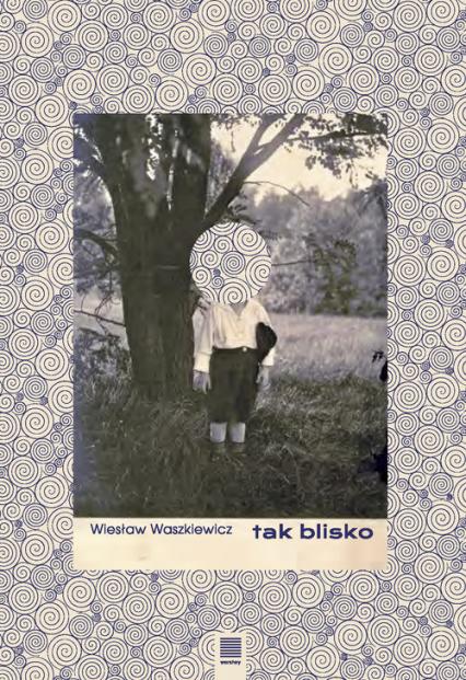 Tak blisko - Wiesław Waszkiewicz | okładka