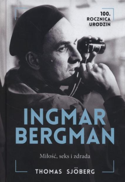 Ingmar Bergman Miłość seks i zdrada - Thomas Sjoberg   okładka