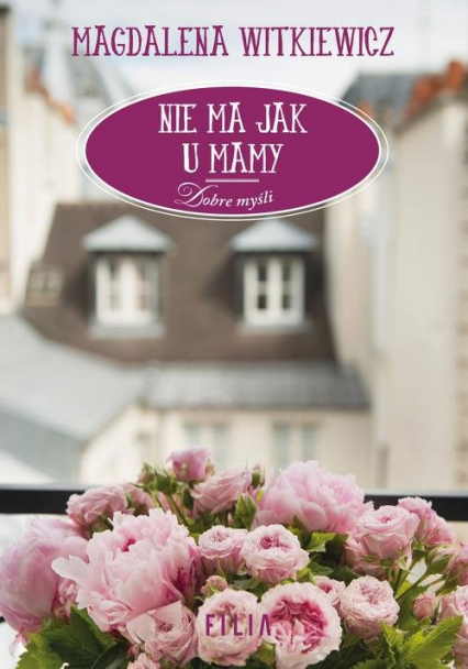 Nie ma jak u mamy - Magdalena Witkiewicz | okładka