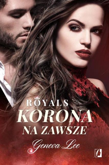 Royals Tom 3 Korona na zawsze - Geneva Lee | okładka