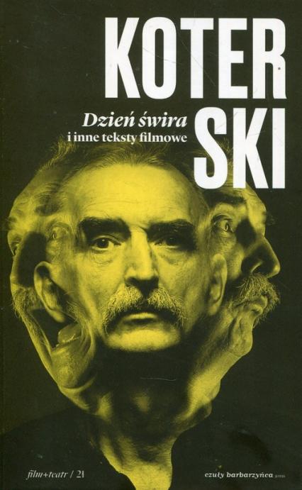 Dzień świra i inne teksty filmowe - Marek Koterski | okładka