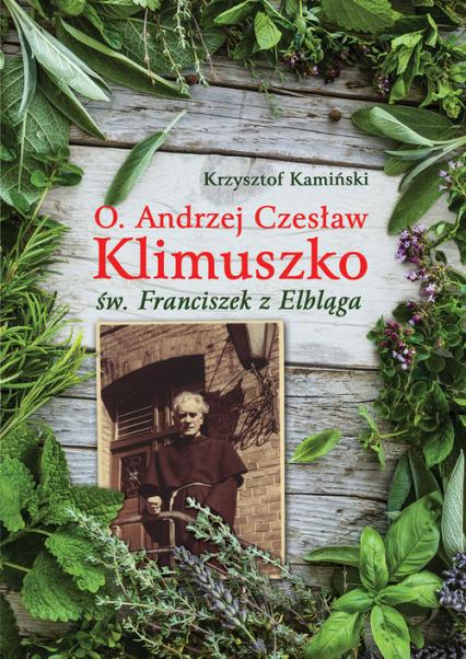 O Andrzej Czesław Klimuszko św. Franciszek z Elbląga - Krzysztof Kamiński | okładka