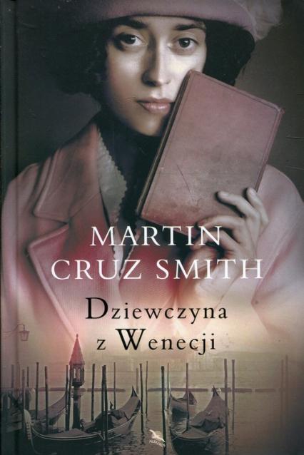 Dziewczyna z Wenecji - Smith Martin Cruz | okładka