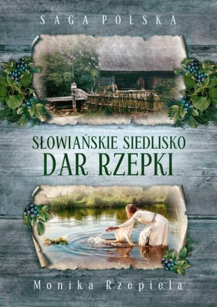 Słowiańskie siedlisko Dar Rzepki - Monika Rzepiela | okładka