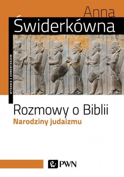 Rozmowy o Biblii Narodziny judaizmu - Anna Świderkówna | okładka