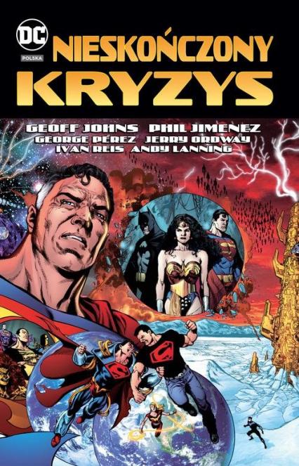 Nieskończony kryzys DC Deluxe - Johns Geoff, Jimenez Phil, Pérez George, Ordw | okładka