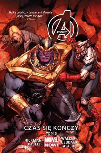 Avengers Tom 3 Czas się kończy - Hickman Jonathan, Caselli Stefano, Deodato Mi | okładka