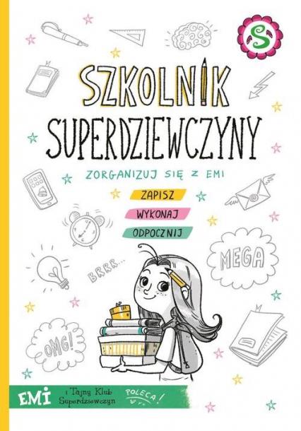 Emi i Tajny Klub Superdziewczyn Szkolnik superdziewczyny - Agnieszka Mielech | okładka