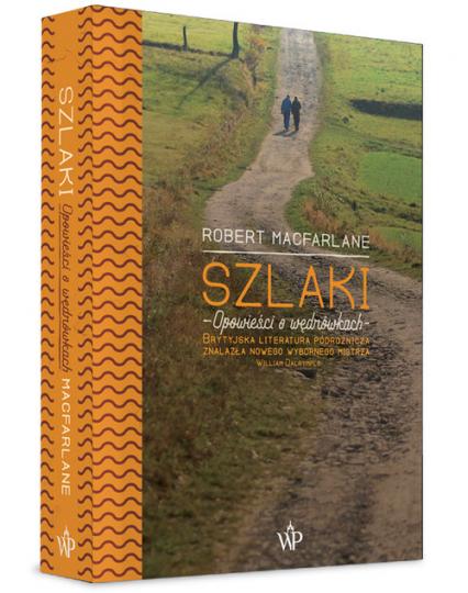 Szlaki Opowieści o wędrówkach - Robert Macfarlane | okładka