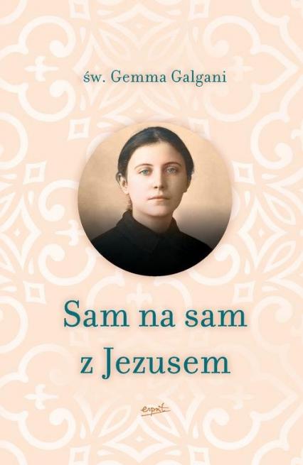 Sam na sam z Jezusem - Gemma Galgani | okładka