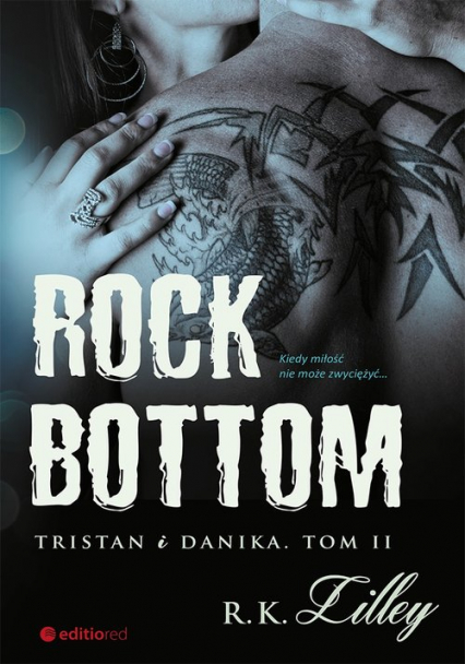 Rock Bottom Tristan i Danika Tom 2 - R.K. Lilley   okładka
