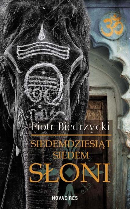 Siedemdziesiąt siedem słoni - Piotr Biedrzycki | okładka