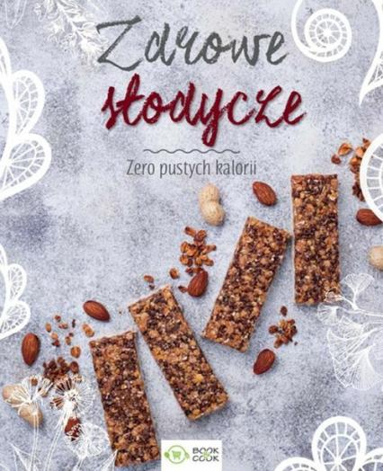 Zdrowe słodycze Zero pustych kalorii