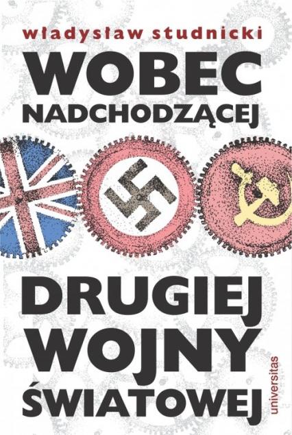 Wobec nadchodzącej drugiej wojny światowej - Władysław Studnicki | okładka