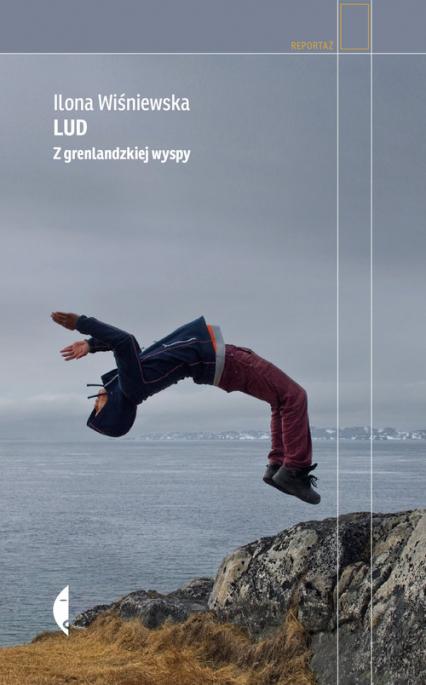 Lud Z grenlandzkiej wyspy - Ilona Wiśniewska | okładka
