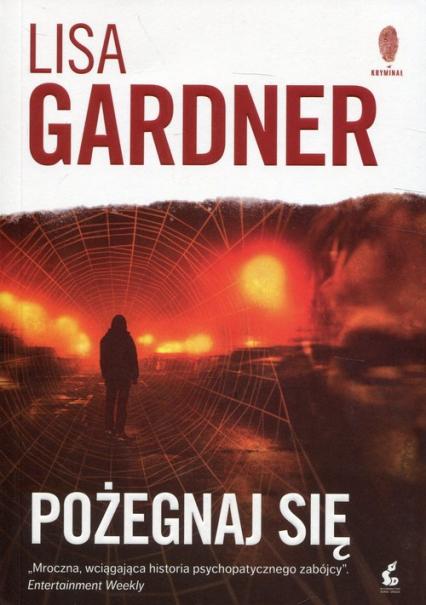 Pożegnaj się - Lisa Gardner | okładka