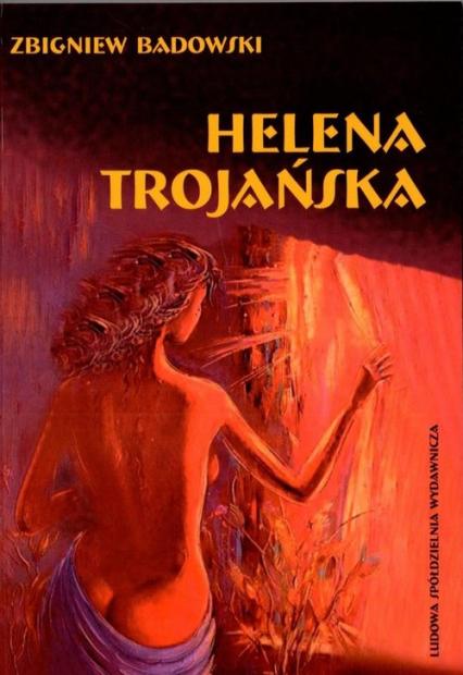 Helena Trojańska - Zbigniew Badowski | okładka