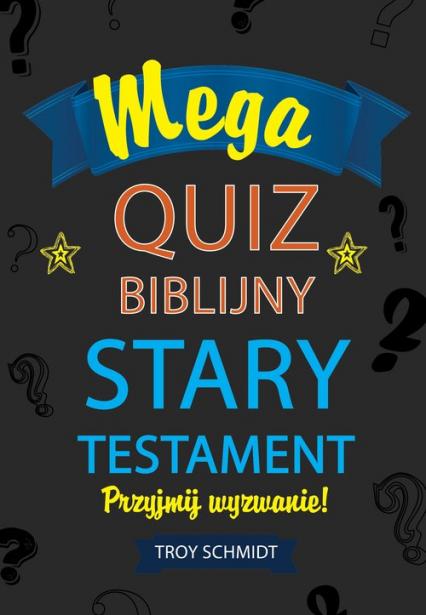 Mega quiz biblijny - Stary Testament - Troy Schmidt | okładka