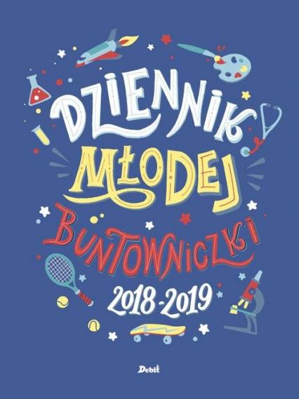 Dziennik młodej buntowniczki 2018/2019 - Giulia Flamini | okładka