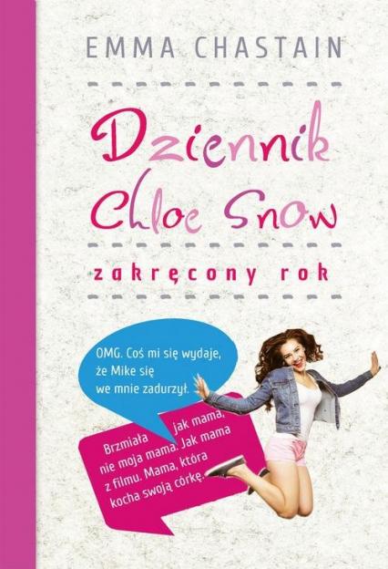 Dziennik Chloe Snow: Zakręcony rok - Emma Chastain | okładka