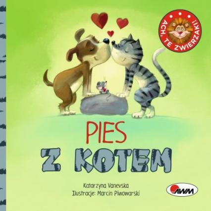 Ach, te zwierzaki! Pies z kotem - Katarzyna Vanevska | okładka