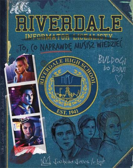 Riverdale Informator licealisty To, co naprawdę musisz wiedzieć -  | okładka