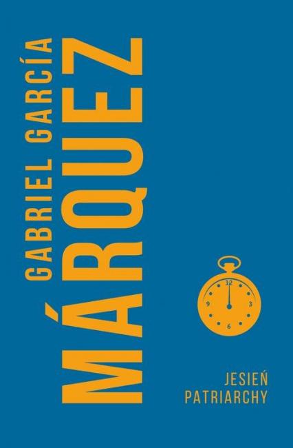 Jesień patriarchy - Marquez Gabriel Garcia | okładka