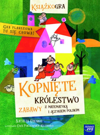 Kopnięte Królestwo zabawy z matematyką i językiem polskim - Natalia Usenko | okładka