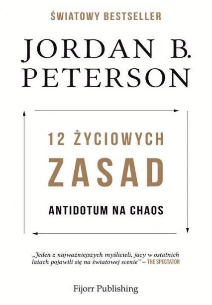 12 życiowych zasad Antidotum na chaos - Peterson, Jordan B. | okładka