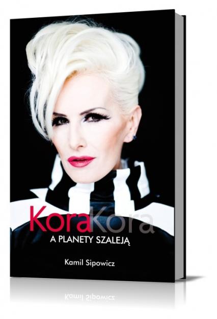 Kora Kora A planety szaleją - Kamil Sipowicz | okładka
