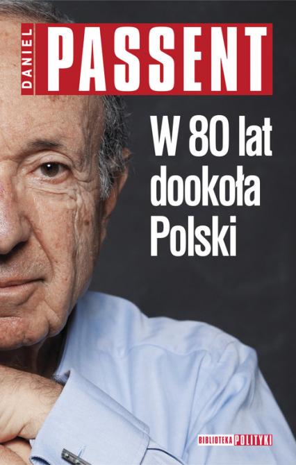 W 80 lat dookoła Polski - Daniel Passent | okładka