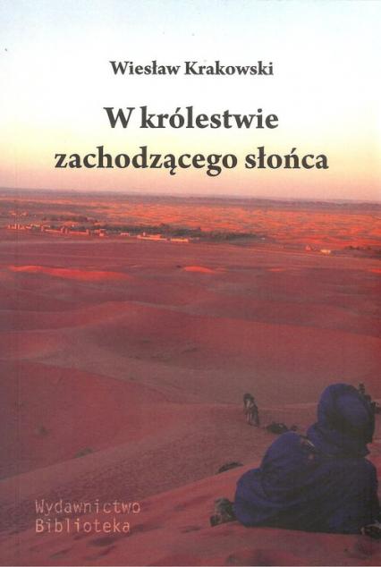 W królestwie zachodzącego słońca - Wiesław Krakowski | okładka
