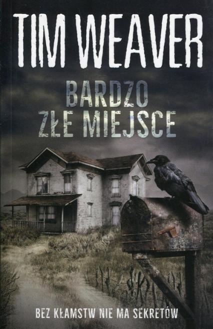 Bardzo złe miejsce - Tim Weaver | okładka