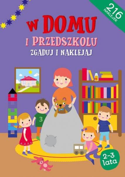 W domu i w przedszkolu Zgaduj i naklejaj - zbiorowe opracowanie | okładka