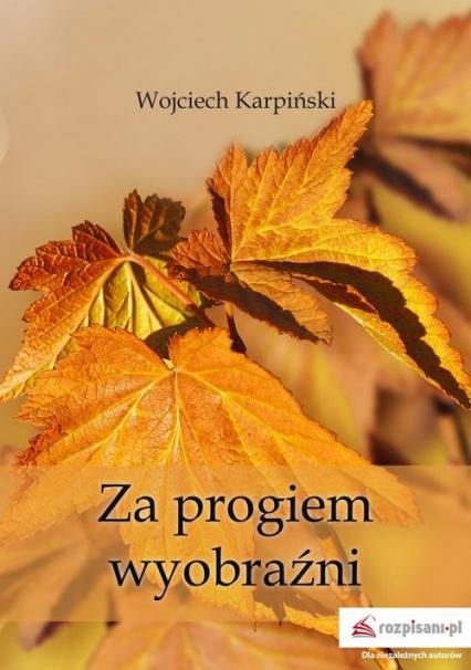 Za progiem wyobraźni - Wojciech Karpiński | okładka