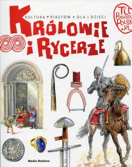 Tu powstała Polska Królowie i rycerze - Jarosław Gryguć | okładka