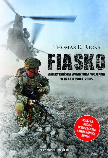 Fiasko Amerykańska awantura wojenna w Iraku 2003-2005 - Ricks Thomas E. | okładka