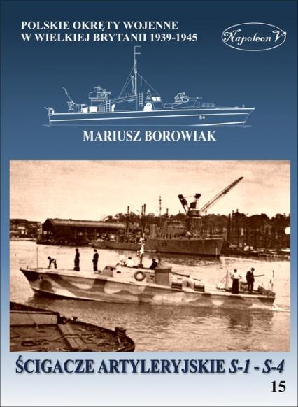 Ścigacze artyleryjskie S-1 - S-4 - Mariusz Borowiak | okładka